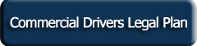 LegalShield Commercial Drivers Legal Plans, USA & Canada: AK, AZ, AR , CA, CO, DC, FL, NC, CT, DE, GA, HI, ID, IN, IA, KS, KY, LA, ME, MD, MI, MN, ,MS, NE, NH, NM, NY, NE, NV, OH, OK, OR, RI, PA, SD, TX, UT, VT, VA, WA, WV, WY LegalShield provides legal service plans for the Commercial Drivers throughout the United States, plans starting at 32.95 a month. And as a LegalShield member you receive discounted rates for identity theft services.